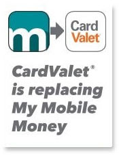 Card Valet is replacing My Mobile Money.  Get the App